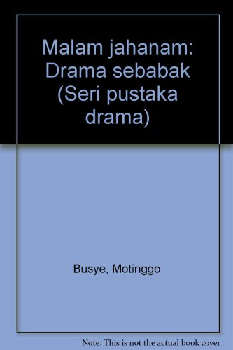 9789794191958: Malam jahanam: Drama sebabak (Seri pustaka drama)