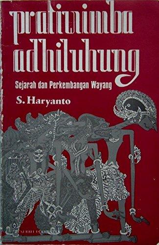 Pratiwimba adhiluhung: Sejarah dan perkembangan wayang: S Haryanto