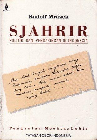 Sjahrir: Politik dan Pengasingan di Indonesia: Rudolf Mr?zek; Foreword-Mochtar