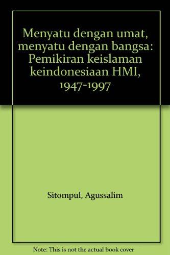 9789796261161: Menyatu dengan umat, menyatu dengan bangsa: Pemikiran keislaman keindonesiaan HMI, 1947-1997