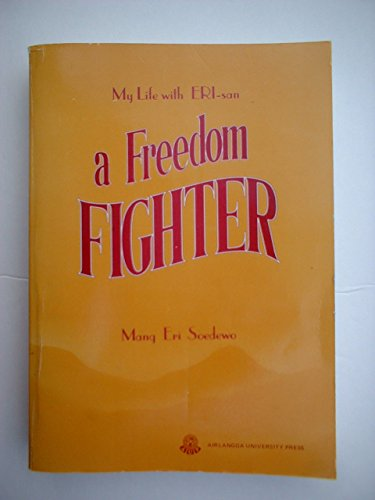 A freedom fighter: My life with Eri-san: Soedewo, Mang Eri