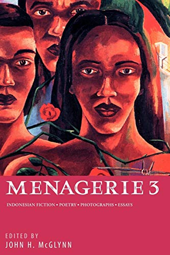 9789798083235: Menagerie: Indonesian Fiction, Poetry, Photographs, Essays