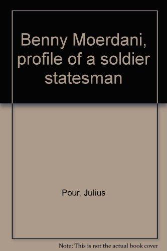 Benny Moerdani, profile of a soldier statesman: Julius Pour