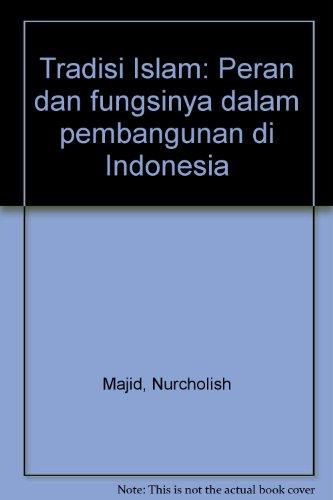 9789798321160: Tradisi Islam: Peran dan fungsinya dalam pembangunan di Indonesia