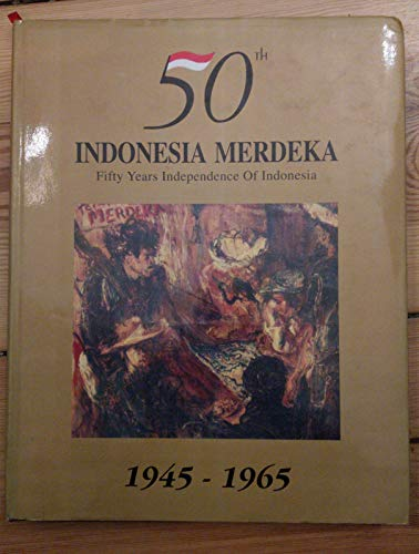 50Th Indonesia Merdeka, Fifty Years Independence Of: Harmoko, H. -