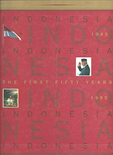 9789798926006: Indonesia, the first 50 years, 1945-1995