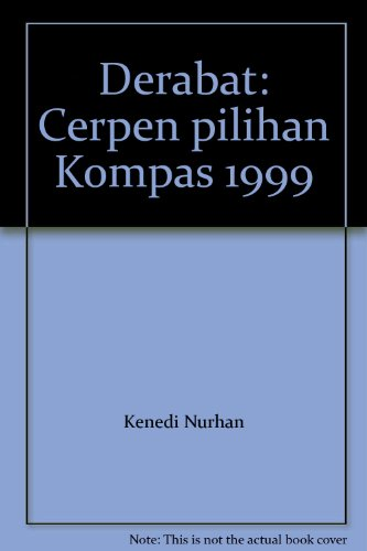 Derabat: Cerpen pilihan Kompas 1999