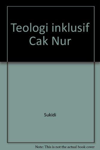 Teologi Inklusif Cak Nur {REVISED EDITION}: Sukidi