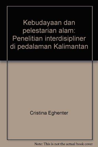 9789799510242: Kebudayaan dan pelestarian alam: Penelitian interdisipliner di pedalaman Kalimantan