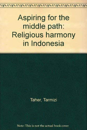 9789799524805: Aspiring for the middle path: Religious harmony in Indonesia