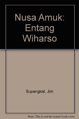 9789799642745: Nusa Amuk: Entang Wiharso