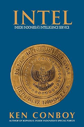 9789799796448: INTEL: Inside Indonesia's Intelligence Service