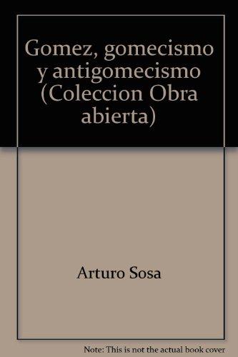 9789800001110: Gómez, gomecismo y antigomecismo (Colección Obra abierta) (Spanish Edition)
