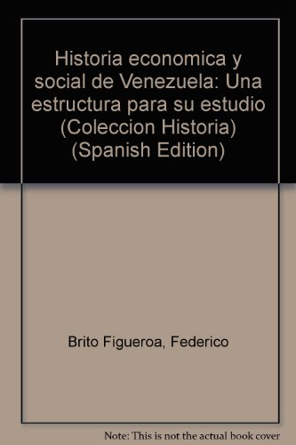 9789800001905: Historia economica y social de Venezuela: Una estructura para su estudio (Coleccion Historia) (Spanish Edition)