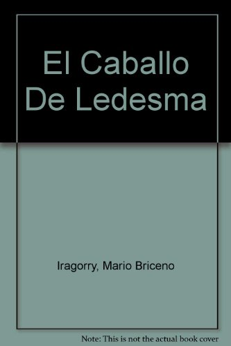 El Caballo De Ledesma (Spanish Edition): Iragorry, Mario Briceno