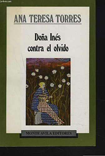 9789800105870: Doña Inés contra el olvido (Continentes) (Spanish Edition)