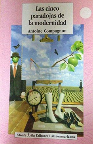 Las Cinco Paradojas De La Modernidad: Compagnon Antoine