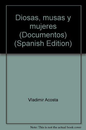 9789800106624: Diosas, musas y mujeres (Documentos) (Spanish Edition)