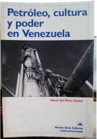 9789800107584: Petróleo, cultura y poder en Venezuela (Perspectiva actual) (Spanish Edition)