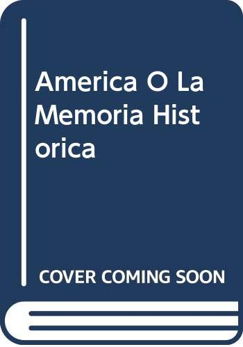 AMERICA O LA MEMORIA HISTORICA.: SUBIRATS, Eduardo.
