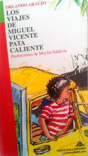 LOS VIAJES DE MIGUEL VICENTE PATA CALIENTE (LIT. INFANTIL): ARAUJO, ORLANDO