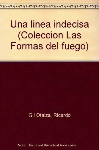 Una lÃnea indecisa Coleccià n Las formas del: Gil Otaiza, Ricardo