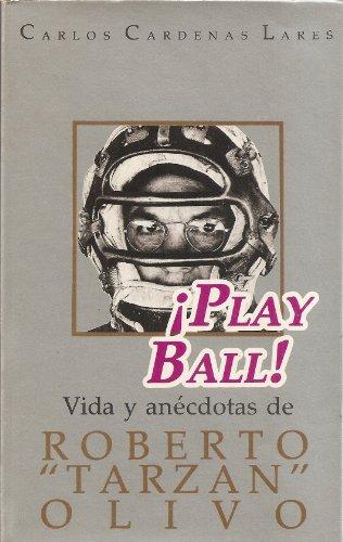 """9789800706077: Play ball!: [vida y anécdotas de Roberto """"Tarzan"""" Olivo (Spanish Edition)"""