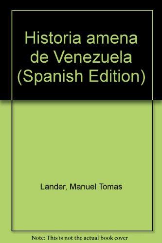 Historia amena de Venezuela (Spanish Edition): Manuel Tomas Lander