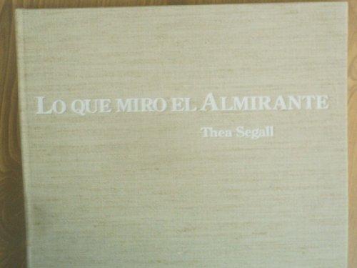 Lo Que Miro El Almirante: Segall, Thea (