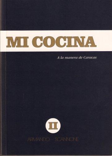 Mi Cocina II : A La Manera: Armando Scannone
