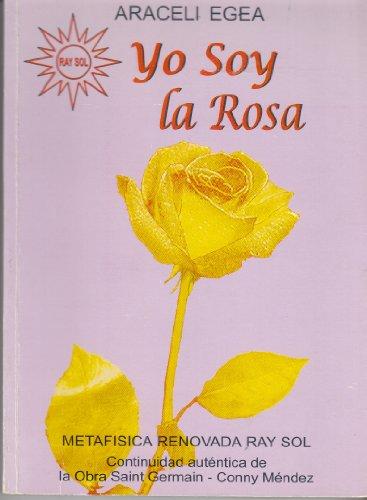 9789800751633: Yo Soy la Rosa (Metafísica Renovada Ray Sol)