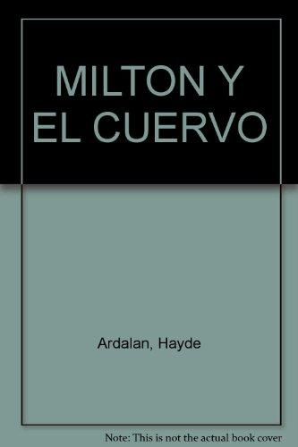 MILTON Y EL CUERVO (9800756043) by Ardalan, Hayde