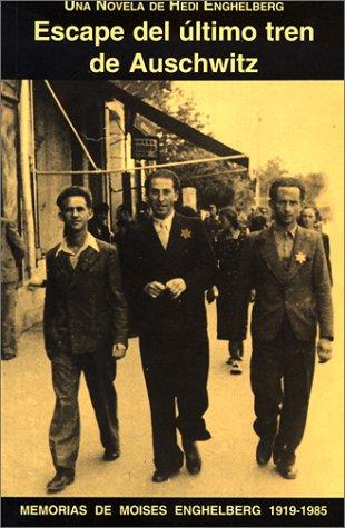 9789800759790: Escape Del Ultimo Tren De Auschwitz (Spanish Edition)