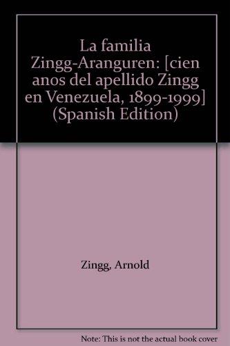 La Familia Zingg - Aranguren: Arnold Zingg Aranguren