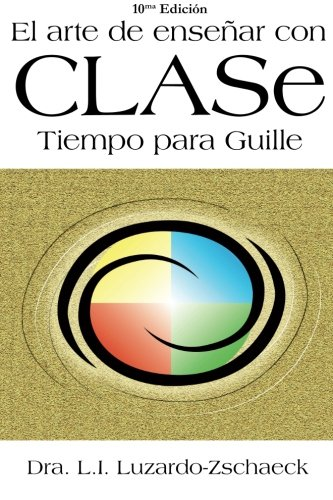 9789800766439: El Arte de Ensenar con CLASe.: Tiempo para Guille