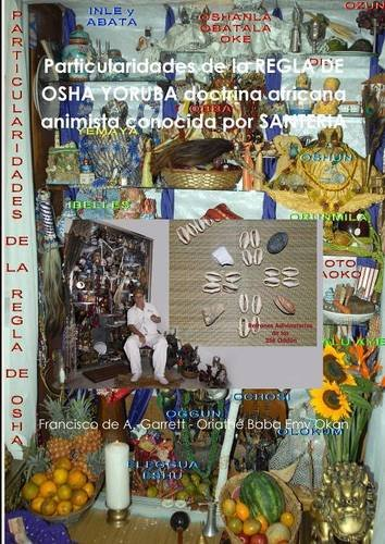 9789800777916: Particularidades de la REGLA DE OSHA YORUBA doctrina africana animista conocida por SANTERIA (Spanish Edition)