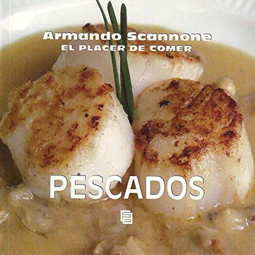 PESCADOS - El Placer De Comer: Armando Scannone
