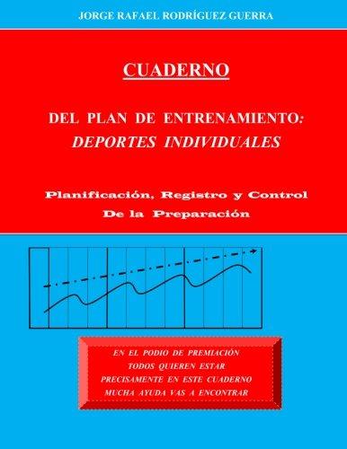 Cuaderno del Plan de Entrenamiento: Deportes Individuales: Guerra, Jorge Rafael