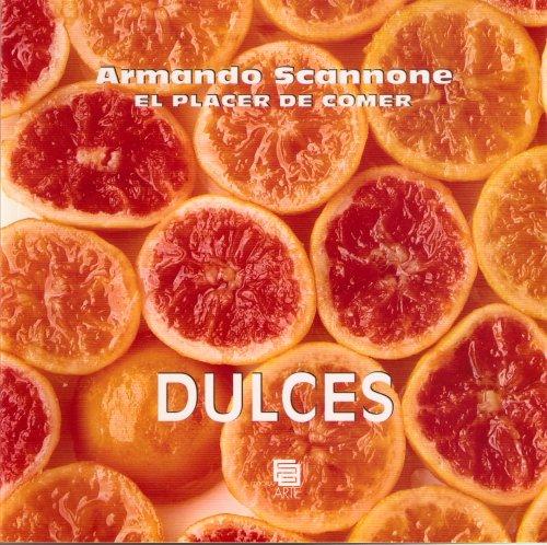 DULCES - El Placer De Comer: Armando Scannone