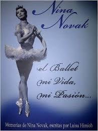 NINA NOVAK: el ballet, mi vida, mi pasion. (memorias de Nina Novak)
