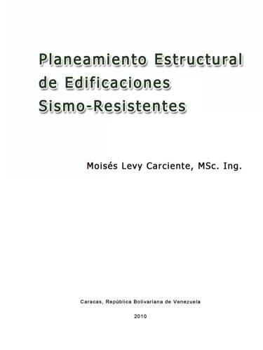Planeamiento Estructural de Edificaciones Sismo-Resistentes (Spanish Edition): Levy Carciente, Moises