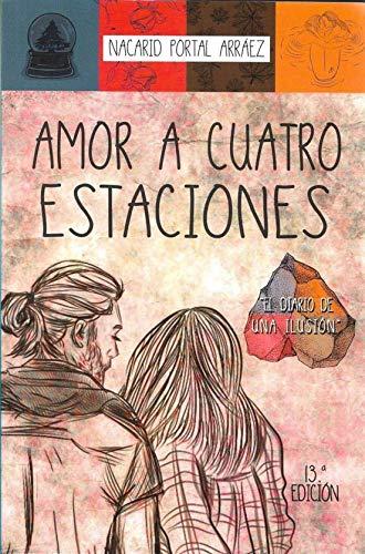 9789801287407: Amor a cuatro estaciones. El diario de una ilusión (14ª ed.)