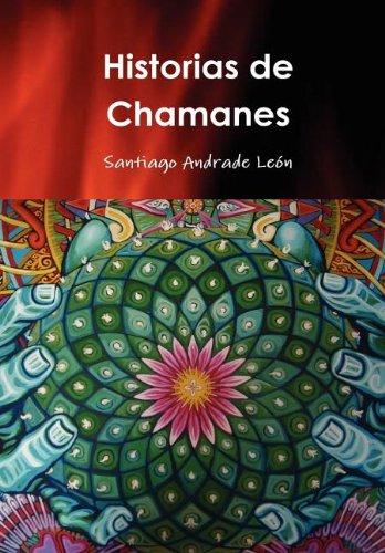 9789801409533: Historias de Chamanes (Spanish Edition)