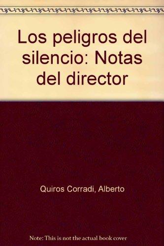 9789802120833: Los peligros del silencio: Notas del director (Spanish Edition)