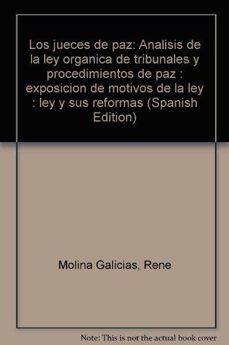 9789802121861: Los jueces de paz: Análisis de la ley orgánica de tribunales y procedimientos de paz : exposición de motivos de la ley : ley y sus reformas (Spanish Edition)