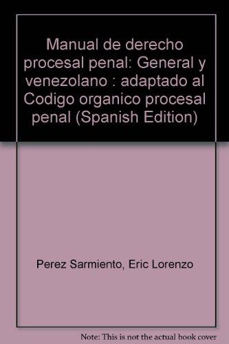 Manual de derecho procesal penal: General y: Eric Lorenzo Perez
