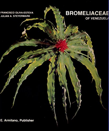 Bromeliaceaes of Venezuela Native and Cultived: Francisco Oliva-Esteva / Julian A Steyermark