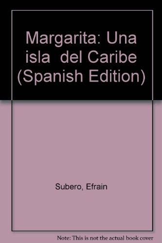 Margarita Una isla del Caribe: Subero, Efrain