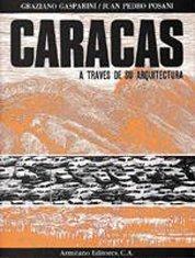 Caracas a Través De Su Arquitectura: Gasparini, Graciano -