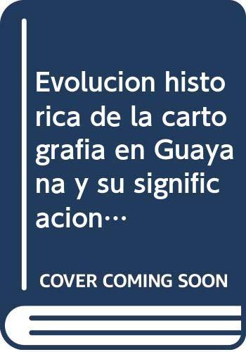 Evolución histórica de la cartografía en Guayana: Donís Ríos, Manuel